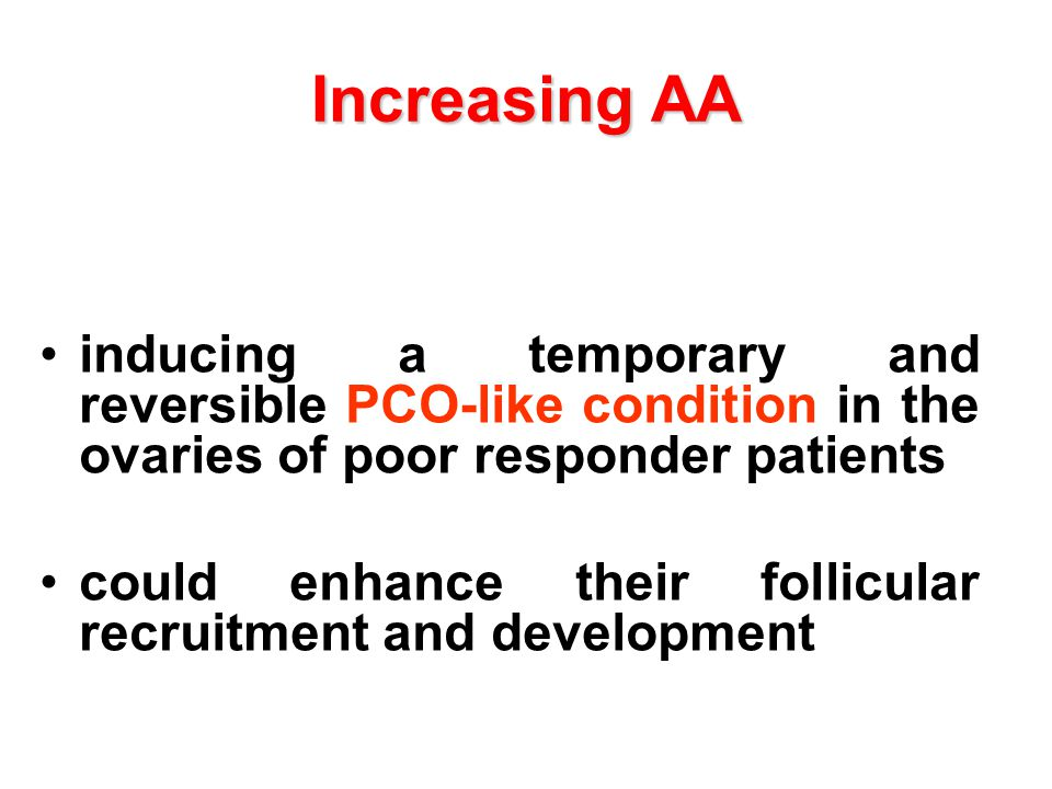 Increasing AA inducing a temporary and reversible PCO-like condition in the ovaries of poor responder patients.