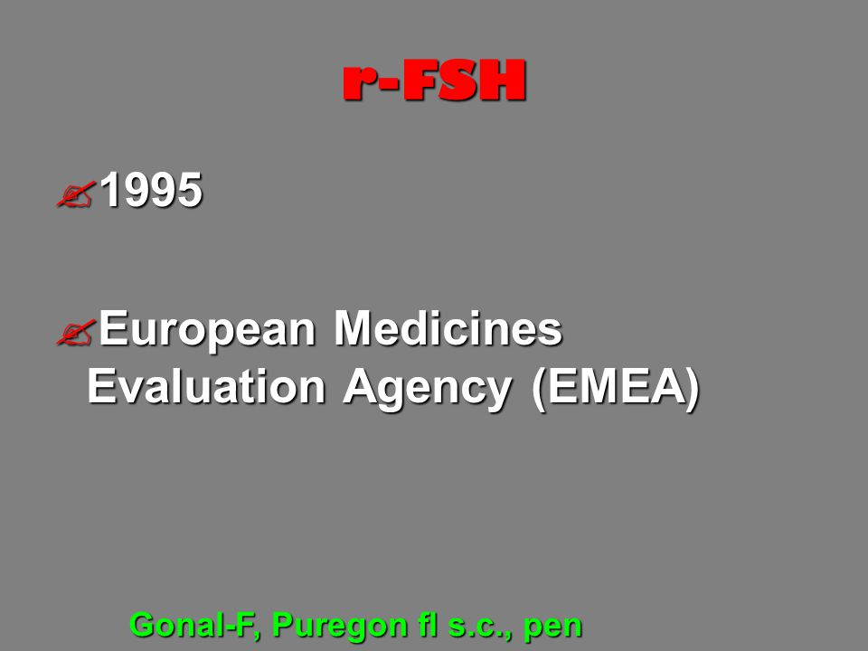 r-FSH 1995 European Medicines Evaluation Agency (EMEA)