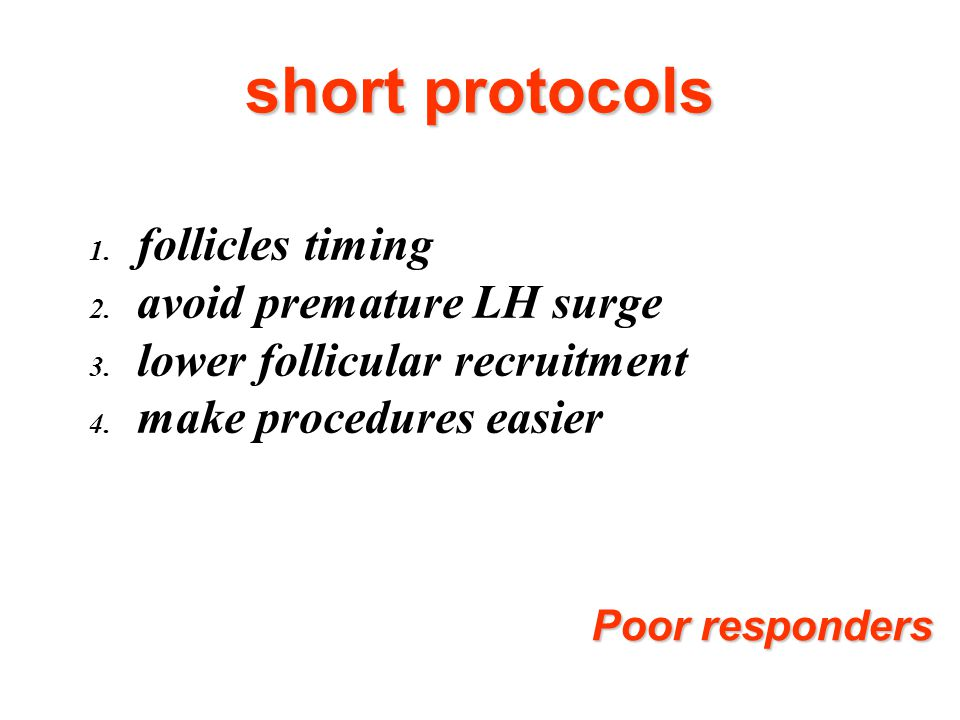 short protocols follicles timing avoid premature LH surge