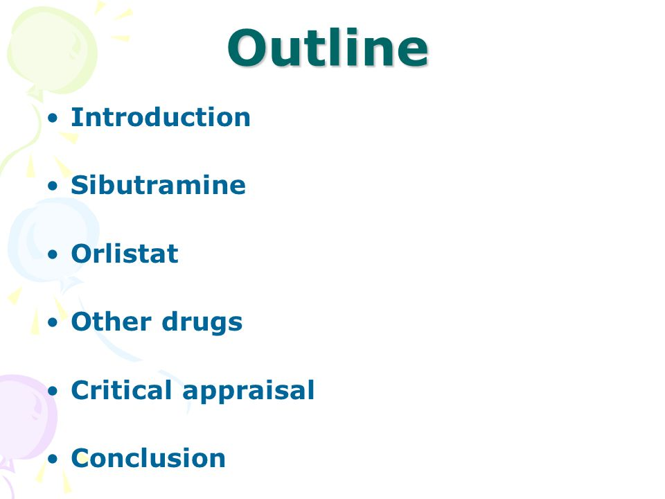 Outline Introduction Sibutramine Orlistat Other drugs