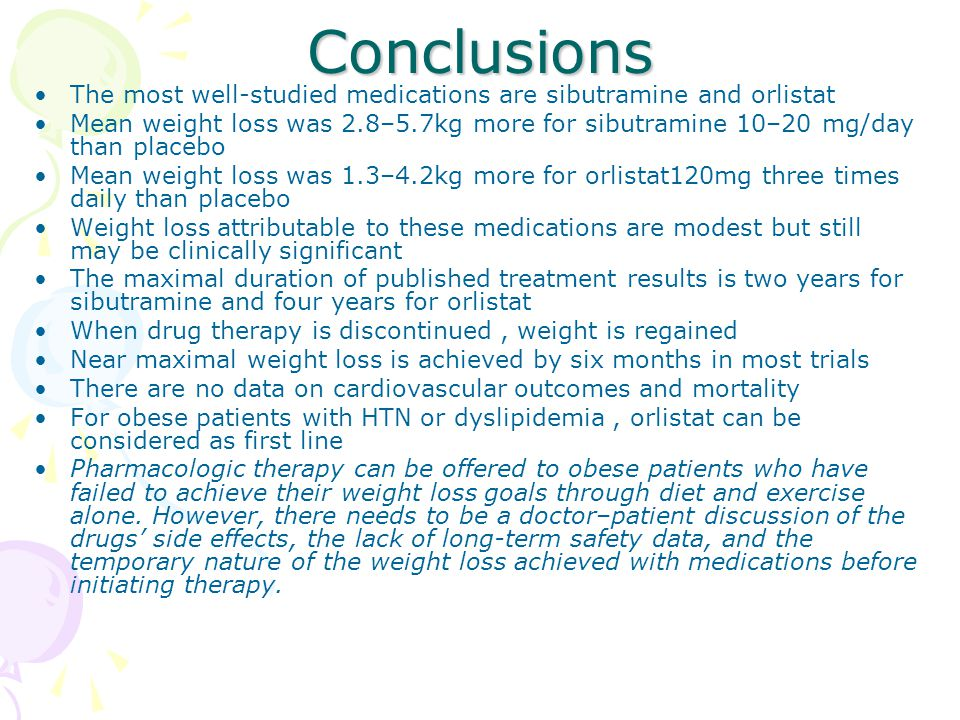 Conclusions The most well-studied medications are sibutramine and orlistat.