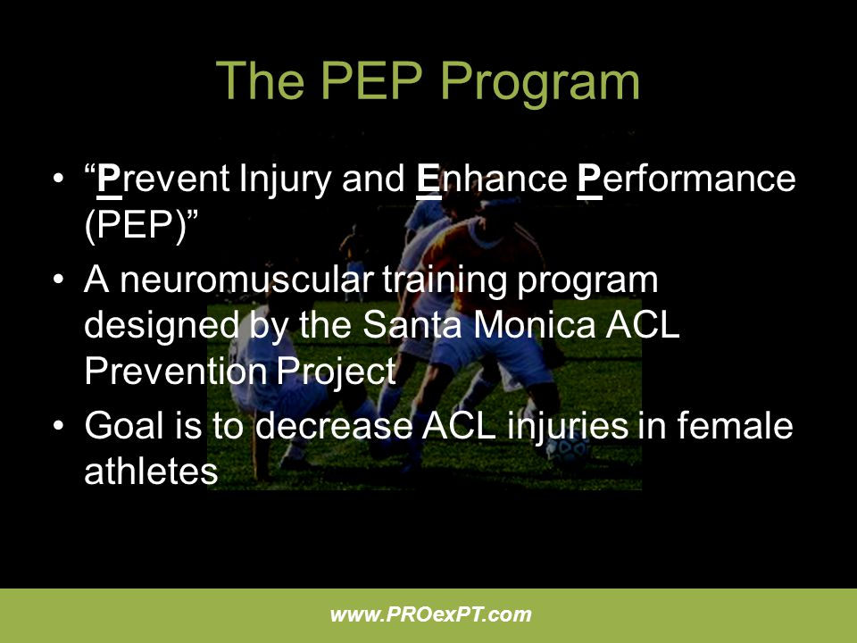 The PEP Program Prevent Injury and Enhance Performance (PEP)