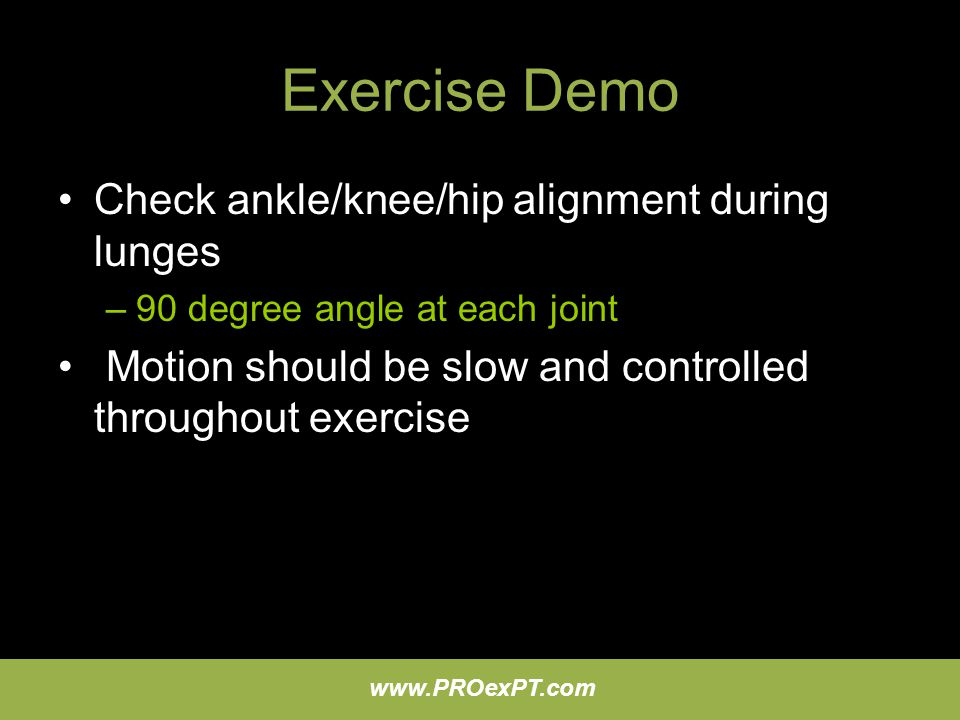 Exercise Demo Check ankle/knee/hip alignment during lunges