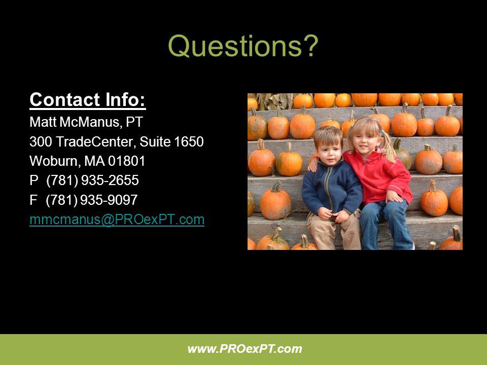 Questions Contact Info: Matt McManus, PT. 300 TradeCenter, Suite 1650. Woburn, MA 01801. P (781) 935-2655.