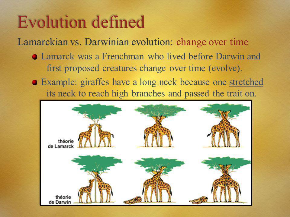 Evolution defined Lamarckian vs. Darwinian evolution: change over time