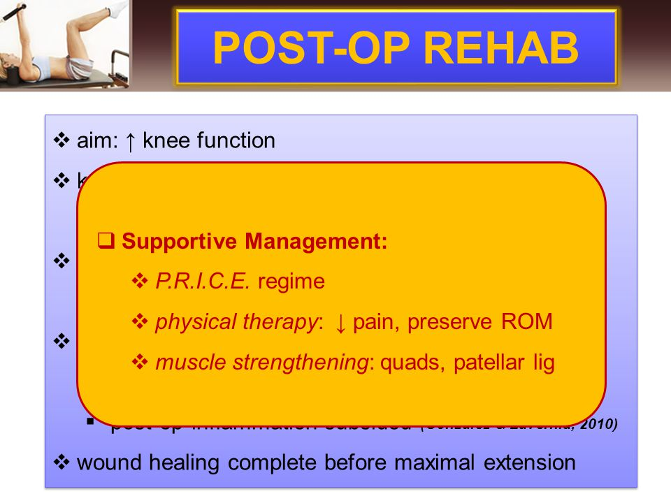 POST-OP REHAB aim: ↑ knee function knee immobilizer
