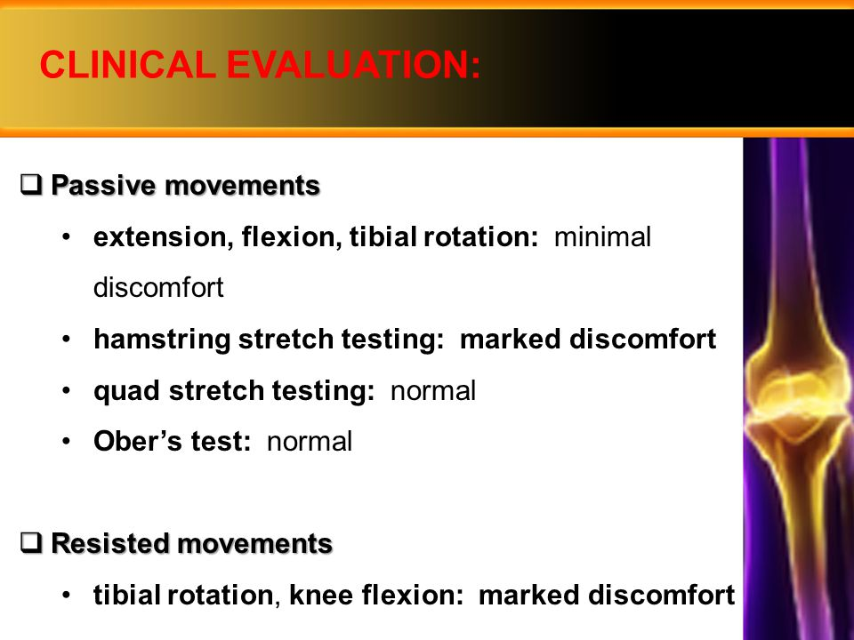 CLINICAL EVALUATION: Passive movements