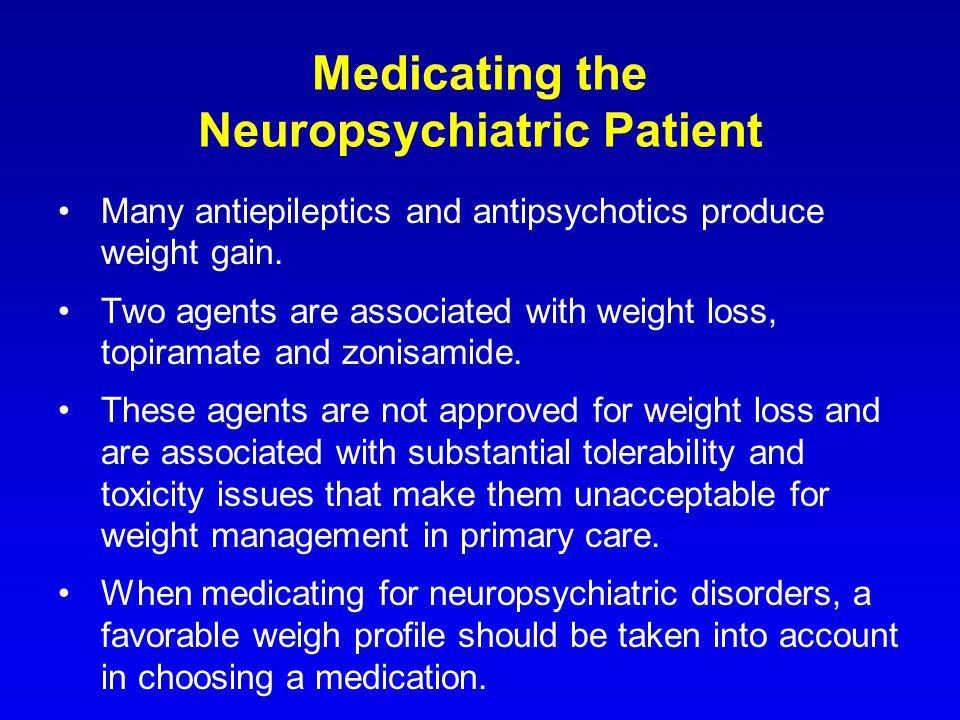 Medicating the Neuropsychiatric Patient