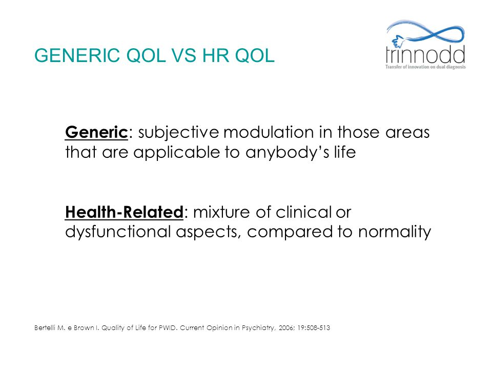 GENERIC QOL VS HR QOL Generic: subjective modulation in those areas that are applicable to anybody's life.