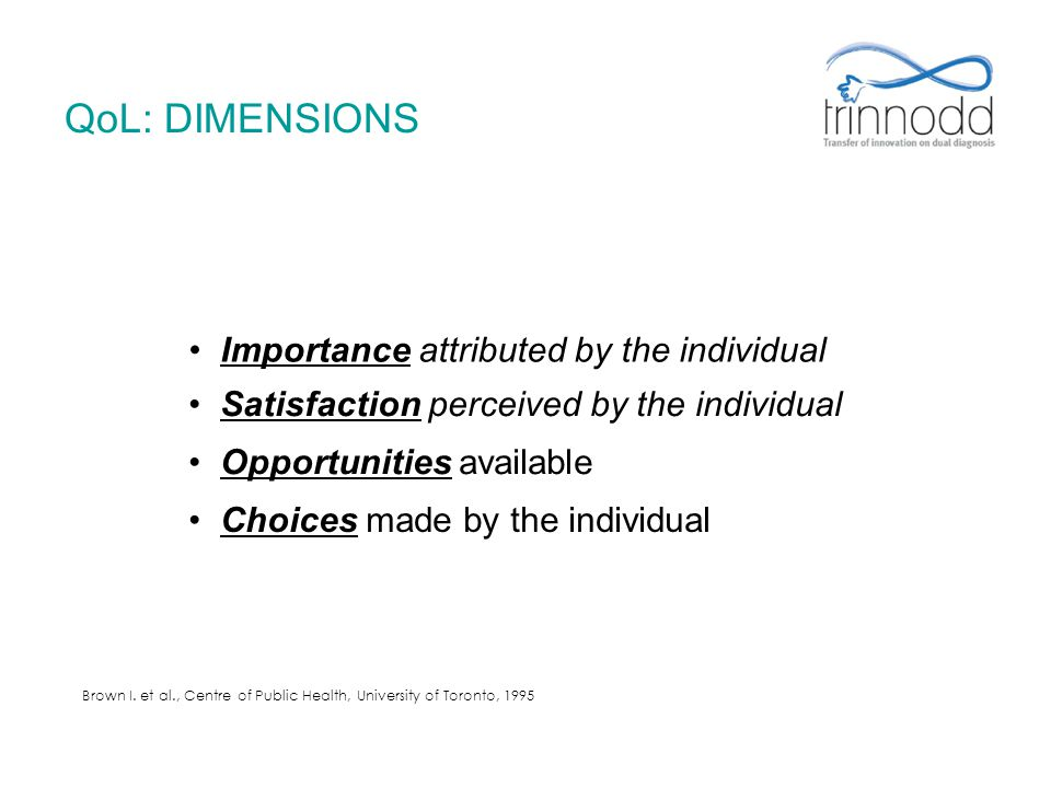 QoL: DIMENSIONS • Importance attributed by the individual
