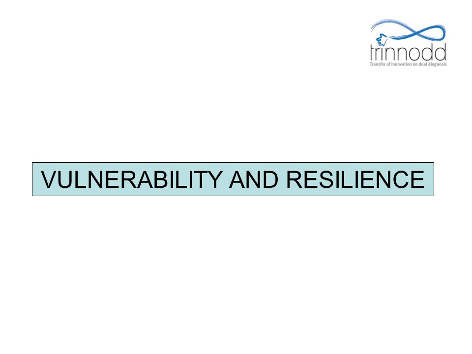 VULNERABILITY AND RESILIENCE