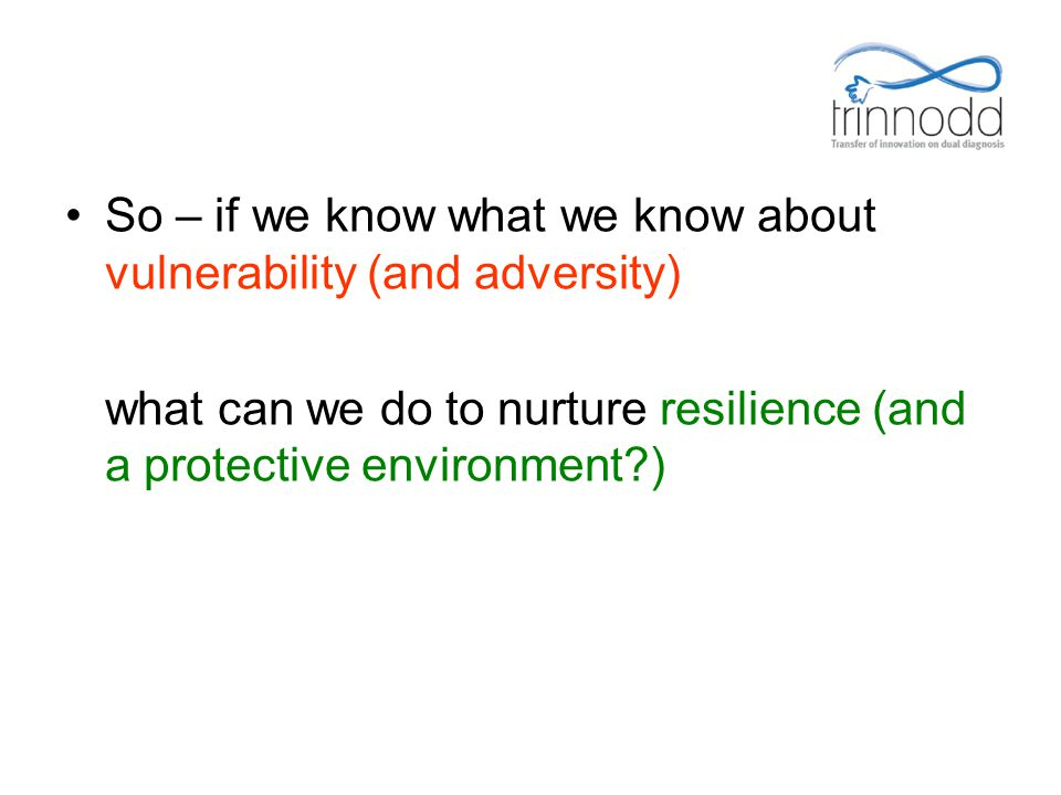 So – if we know what we know about vulnerability (and adversity)