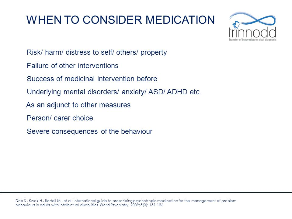 WHEN TO CONSIDER MEDICATION