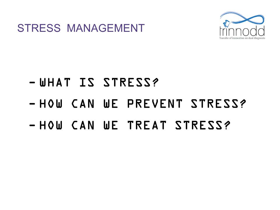 HOW CAN WE PREVENT STRESS HOW CAN WE TREAT STRESS