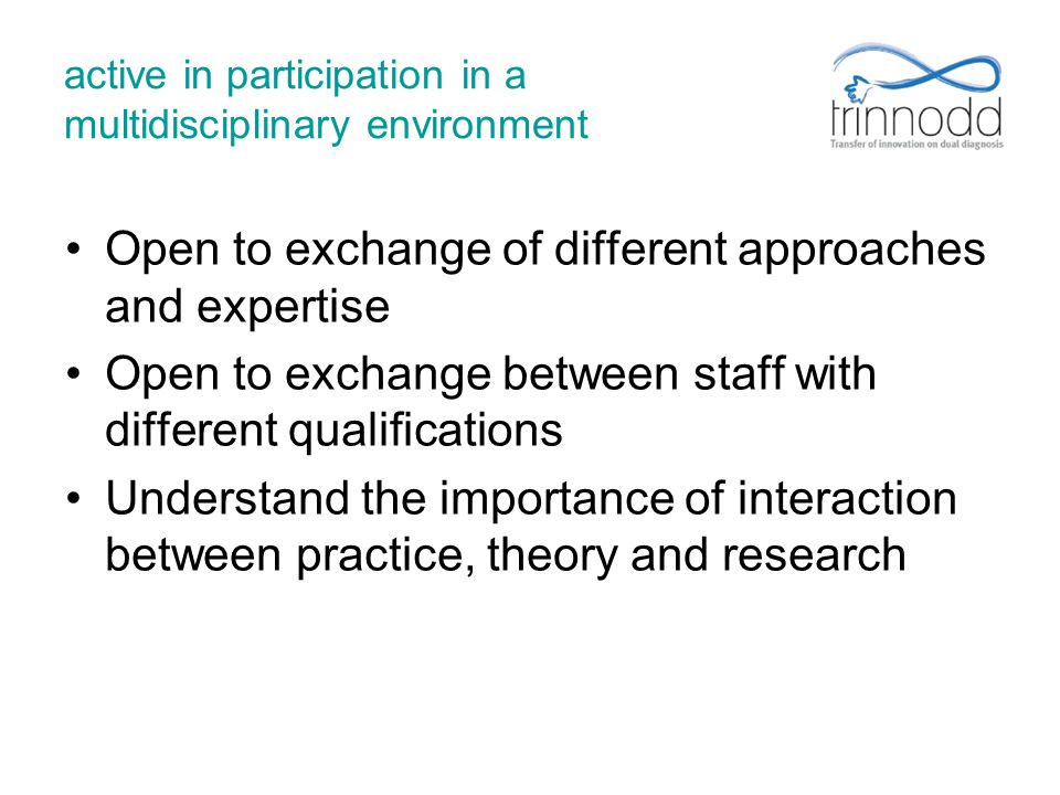 active in participation in a multidisciplinary environment