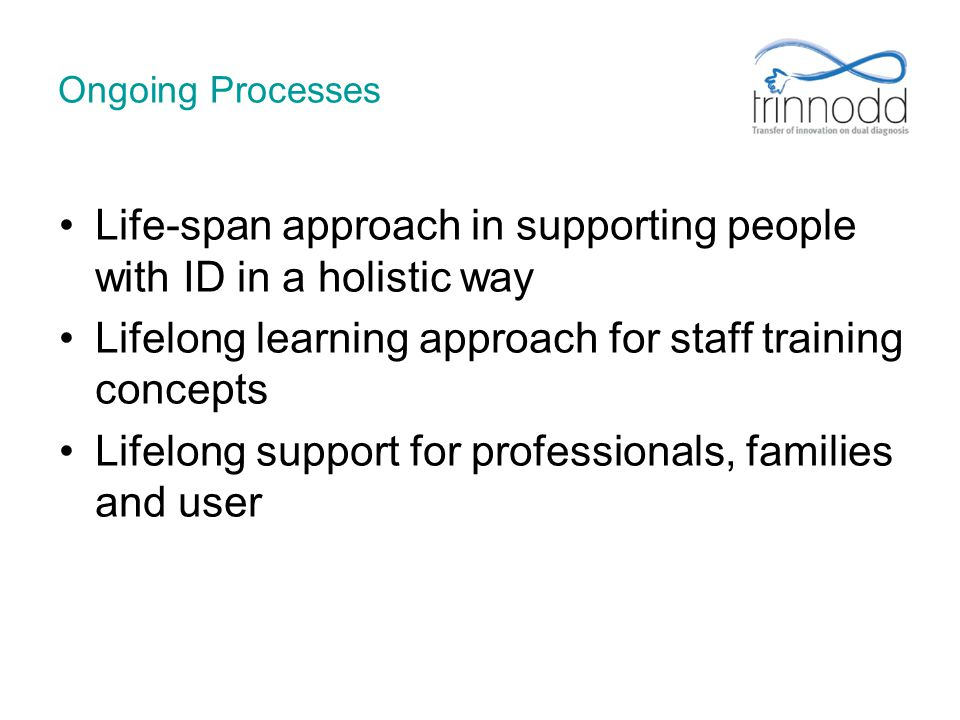 Life-span approach in supporting people with ID in a holistic way