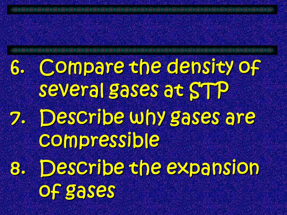 Compare the density of several gases at STP