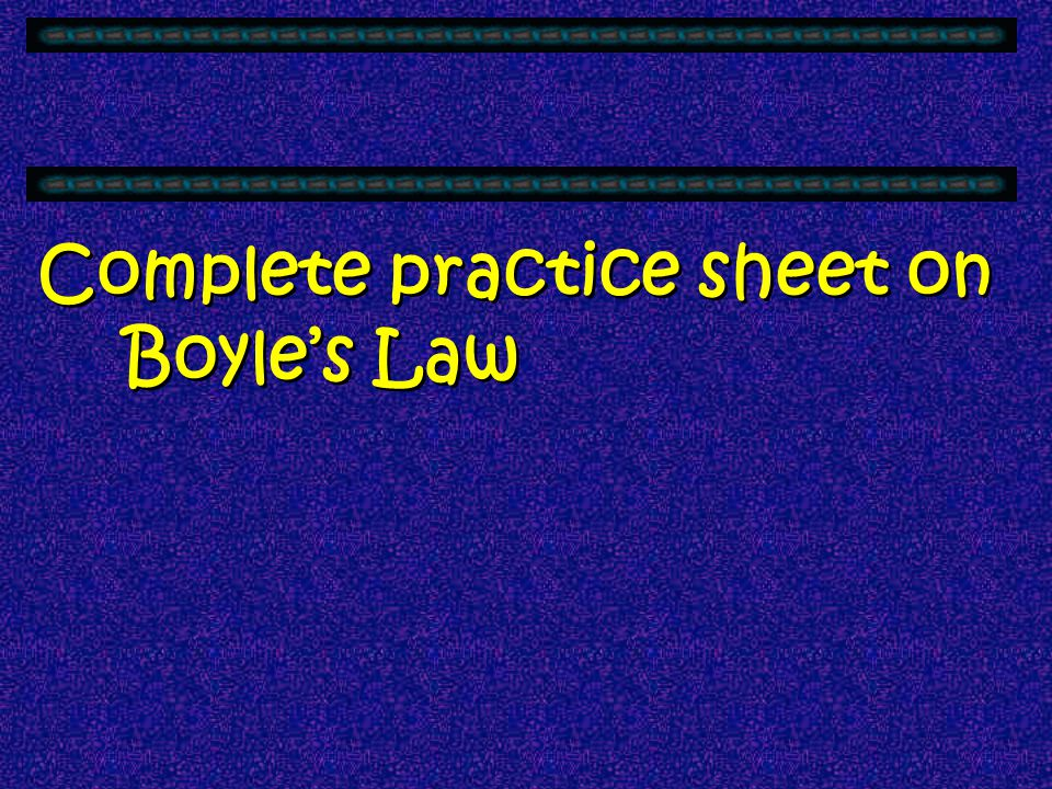 Complete practice sheet on Boyle's Law