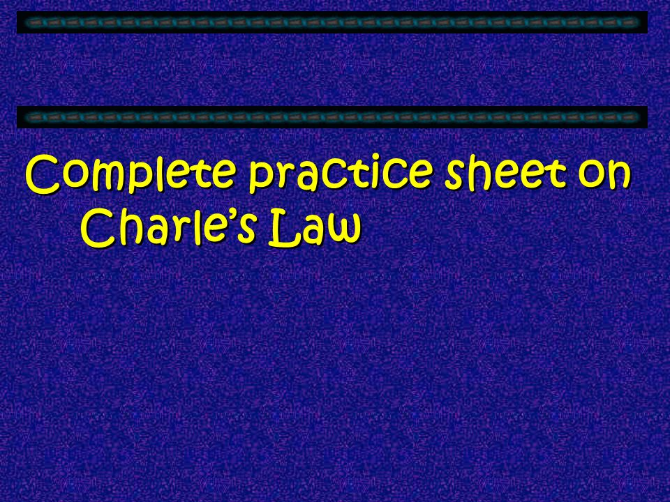 Complete practice sheet on Charle's Law