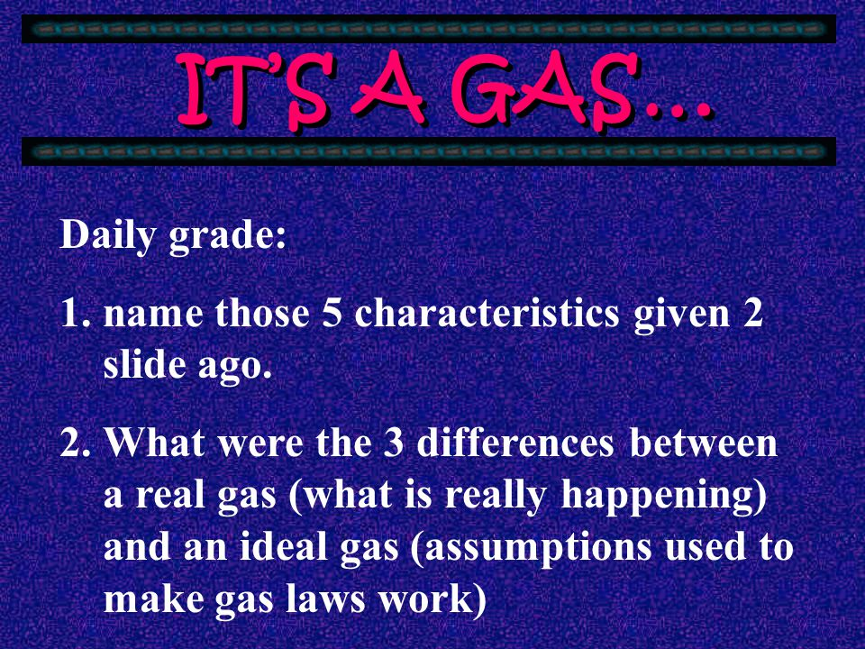 IT'S A GAS… Daily grade: