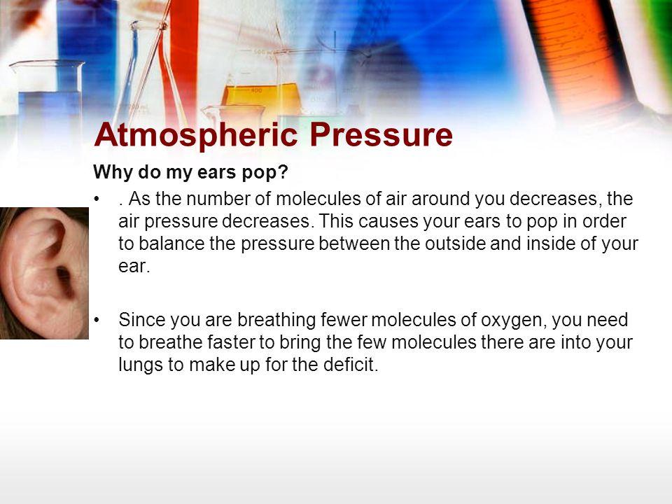 Atmospheric Pressure Why do my ears pop