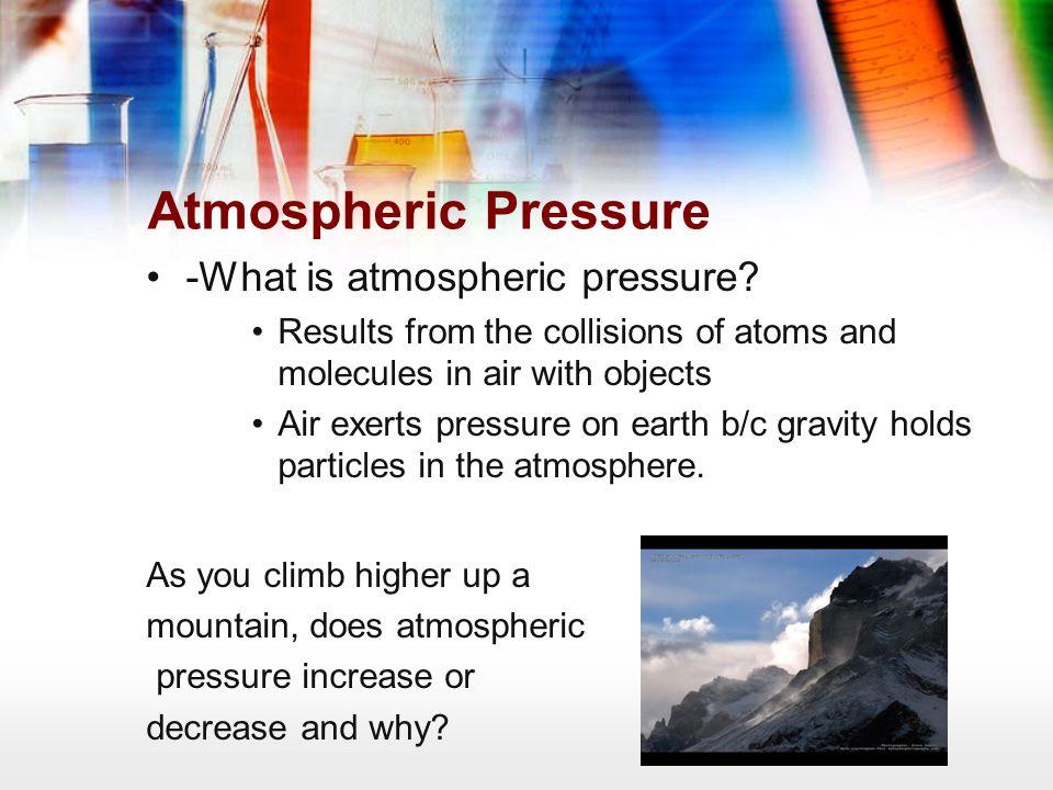 Atmospheric Pressure -What is atmospheric pressure