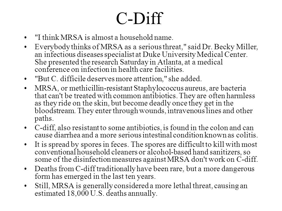 C-Diff I think MRSA is almost a household name.