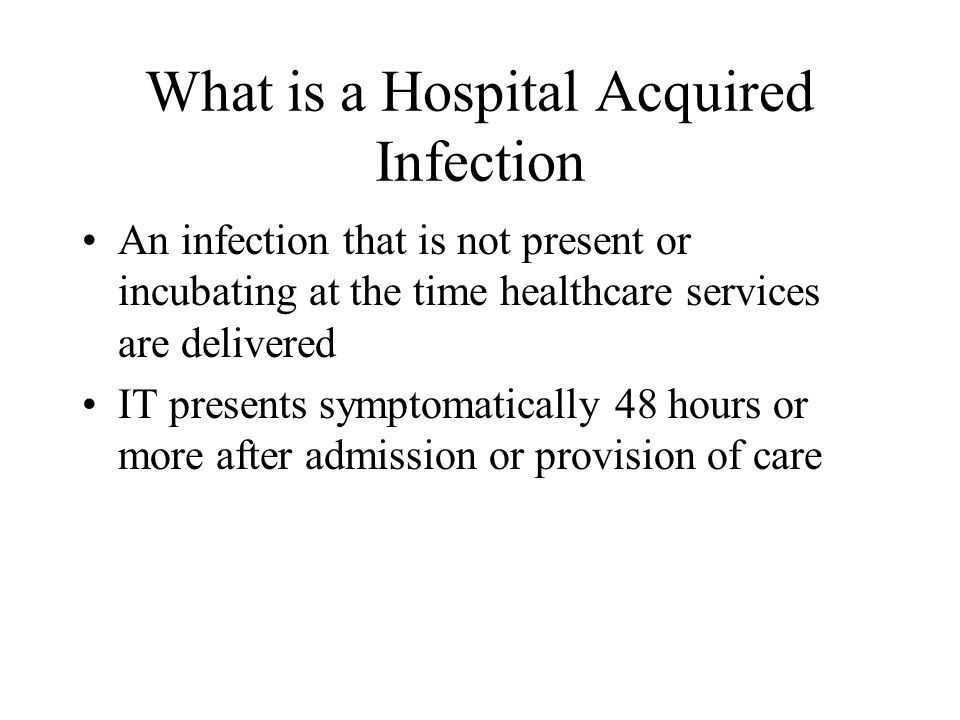 What is a Hospital Acquired Infection