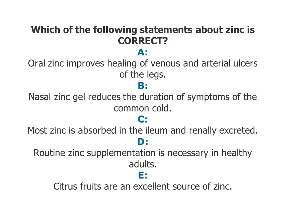Which of the following statements about zinc is CORRECT