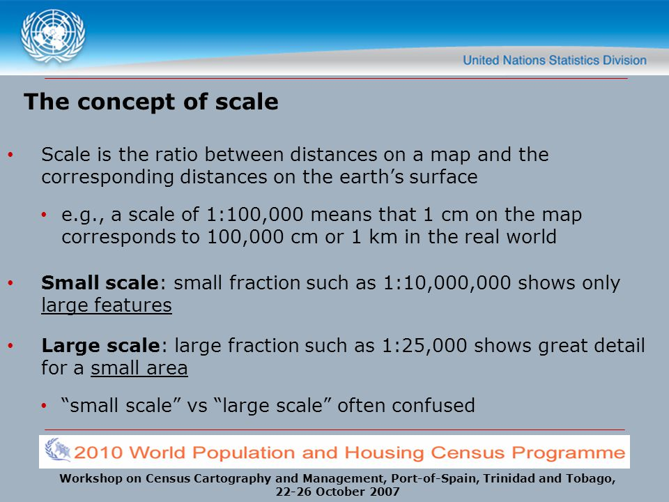 The concept of scale Scale is the ratio between distances on a map and the corresponding distances on the earth's surface.