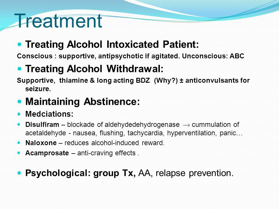 Treatment Treating Alcohol Intoxicated Patient: