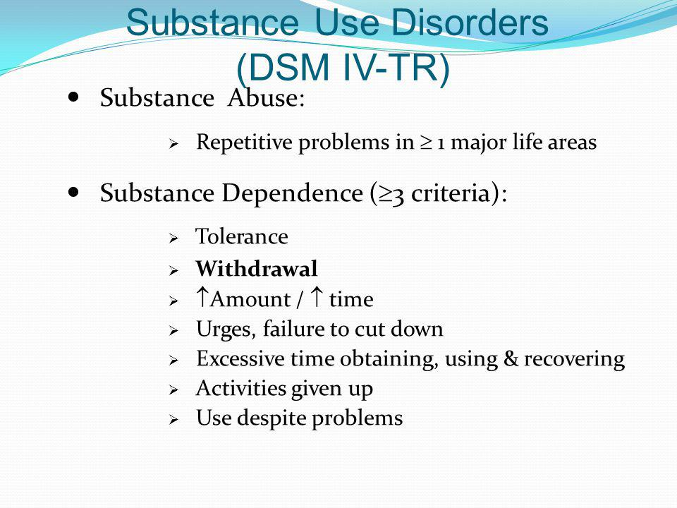 Substance Use Disorders (DSM IV-TR)