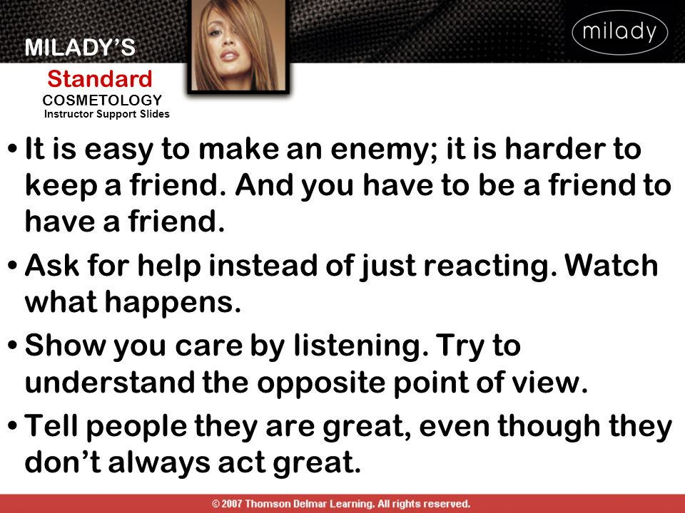 It is easy to make an enemy; it is harder to keep a friend