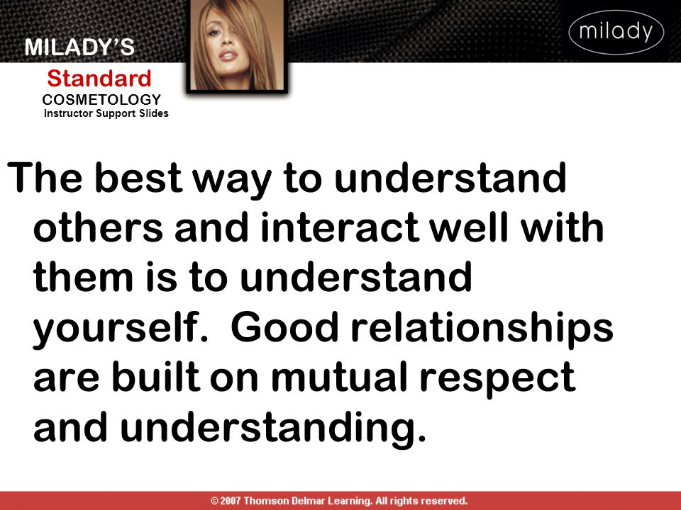 The best way to understand others and interact well with them is to understand yourself.