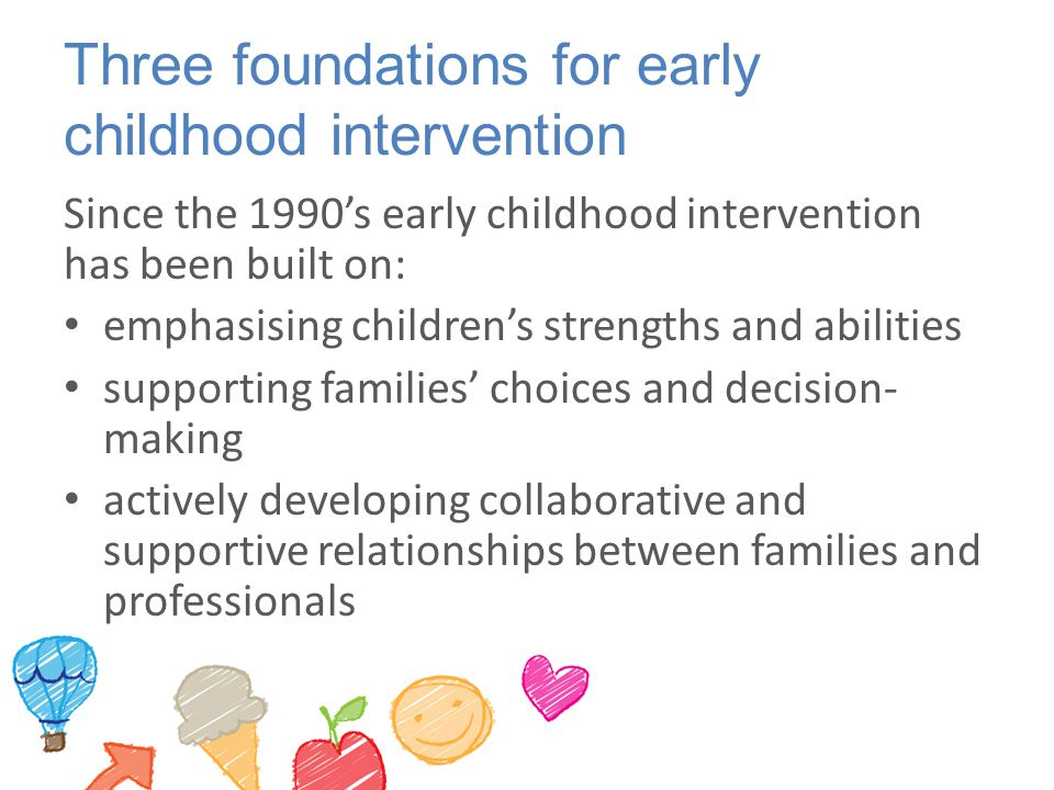 Three foundations for early childhood intervention