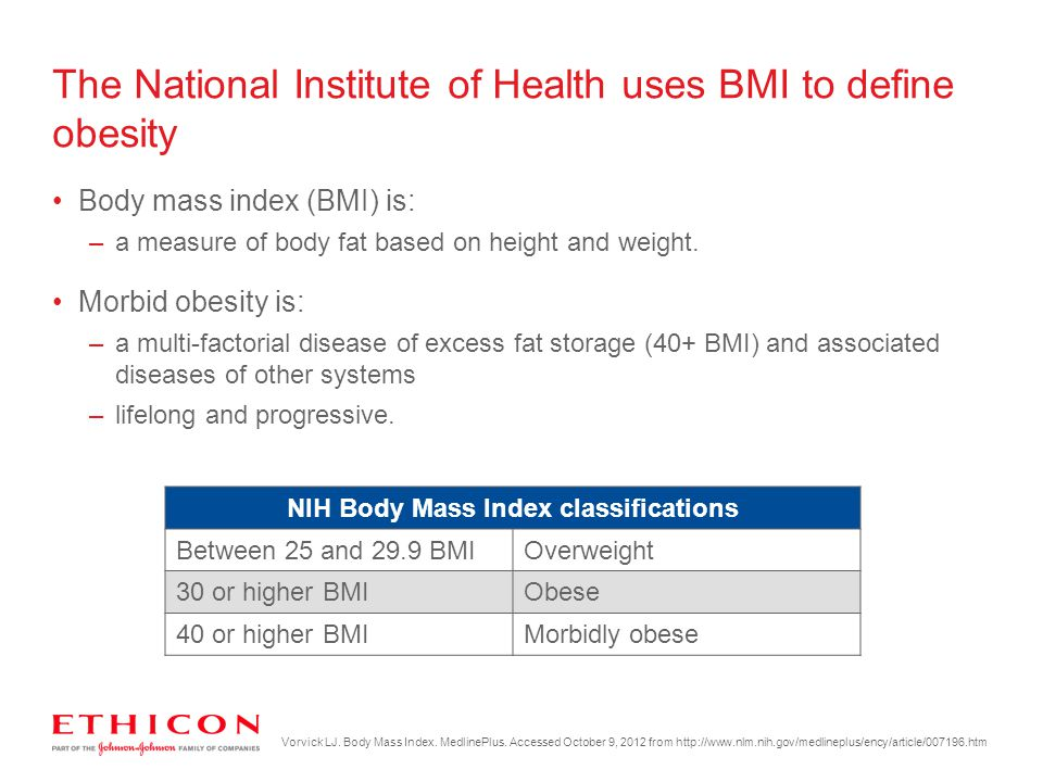 The National Institute of Health uses BMI to define obesity