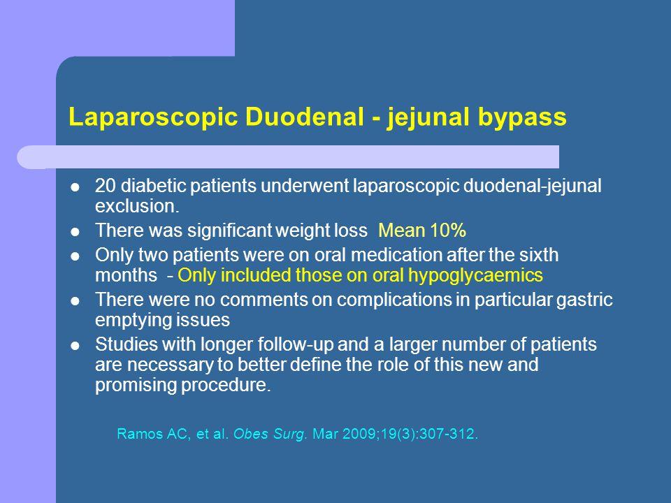 Laparoscopic Duodenal - jejunal bypass