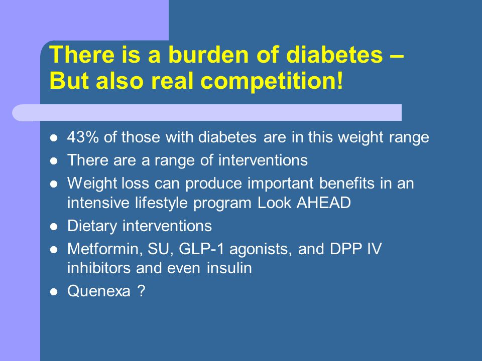 There is a burden of diabetes – But also real competition!
