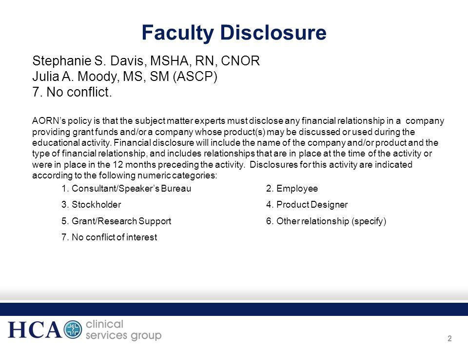 Faculty Disclosure Stephanie S. Davis, MSHA, RN, CNOR