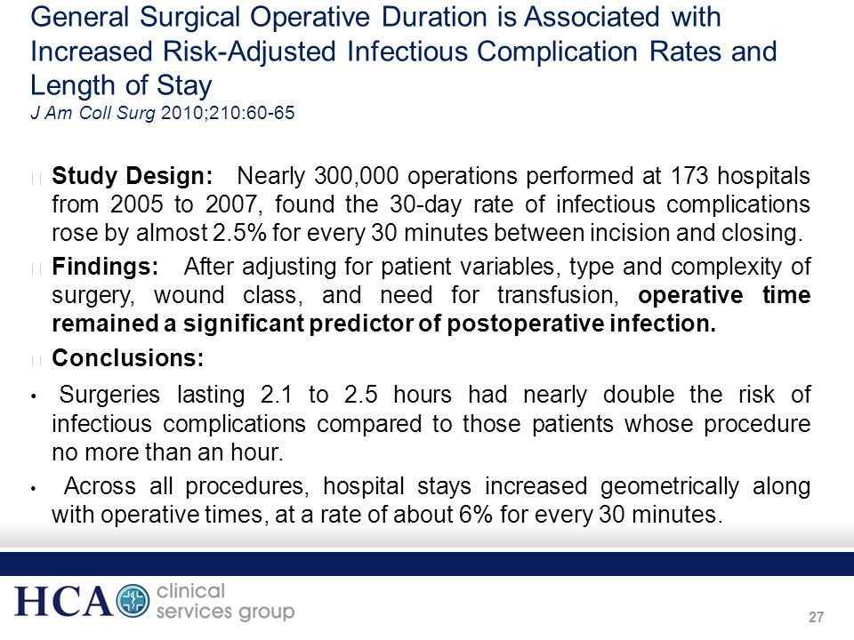 General Surgical Operative Duration is Associated with Increased Risk-Adjusted Infectious Complication Rates and Length of Stay J Am Coll Surg 2010;210:60-65