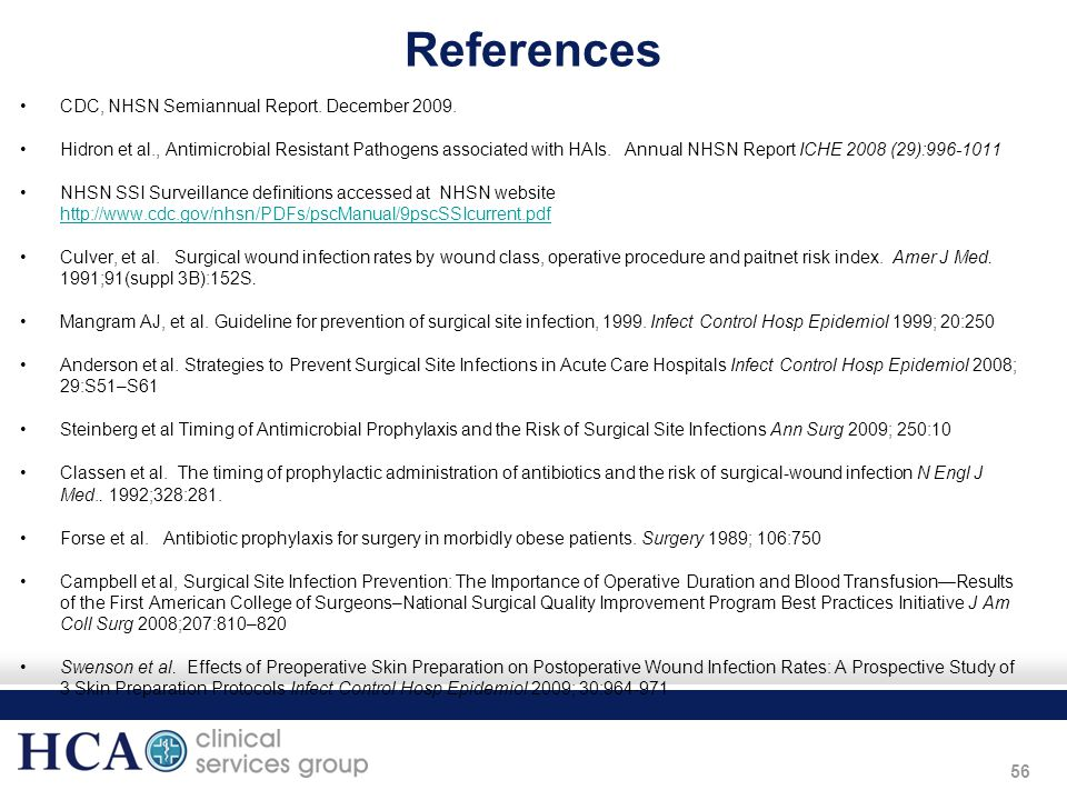 References CDC, NHSN Semiannual Report. December 2009.