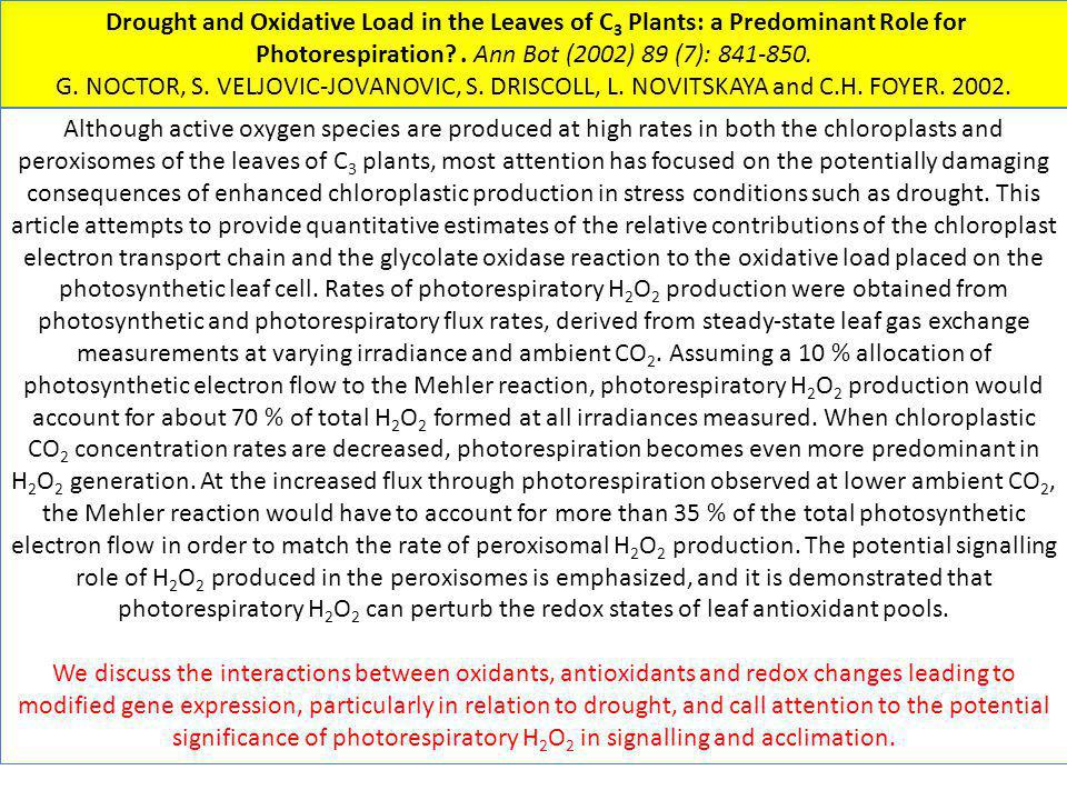 Drought and Oxidative Load in the Leaves of C3 Plants: a Predominant Role for Photorespiration . Ann Bot (2002) 89 (7): 841-850.