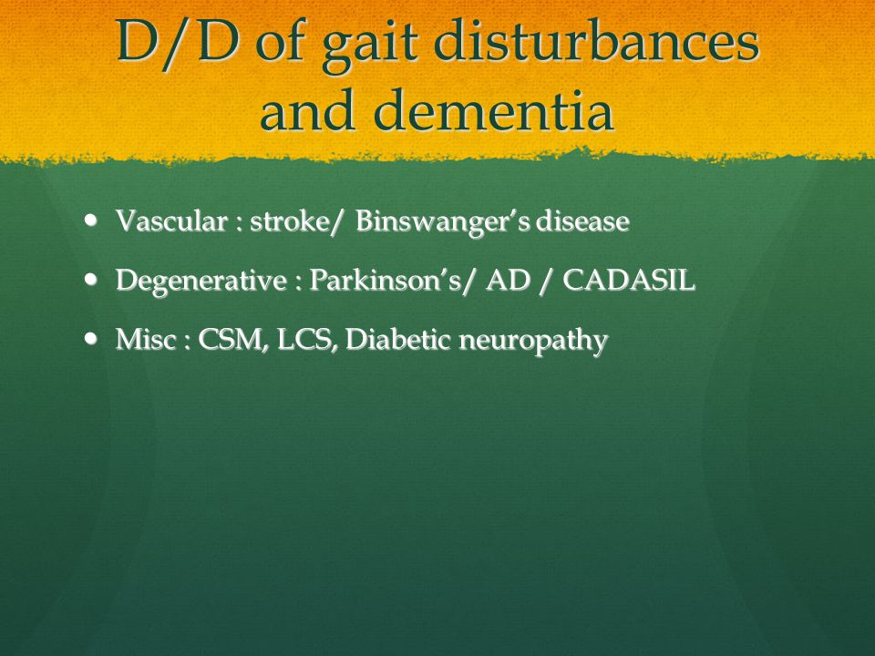 D/D of gait disturbances and dementia
