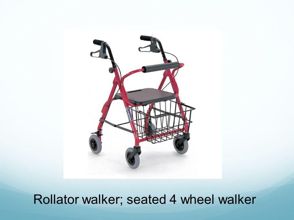 Rollator walker; seated 4 wheel walker