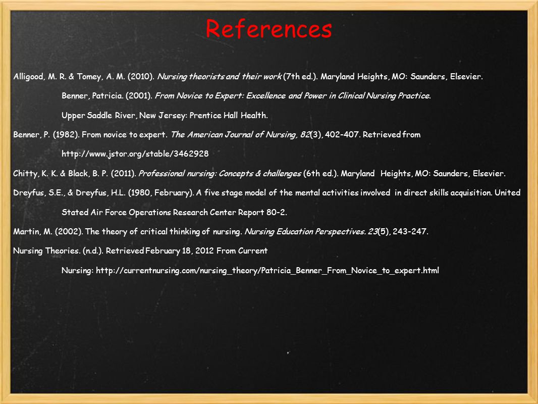 References Alligood, M. R. & Tomey, A. M. (2010). Nursing theorists and their work (7th ed.). Maryland Heights, MO: Saunders, Elsevier.