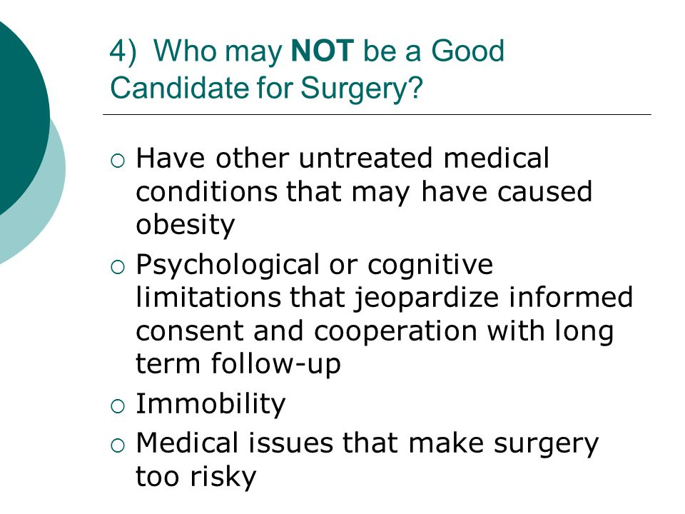 4) Who may NOT be a Good Candidate for Surgery