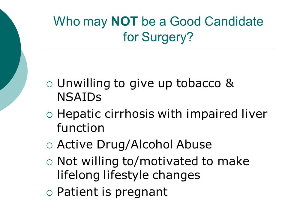 Who may NOT be a Good Candidate for Surgery