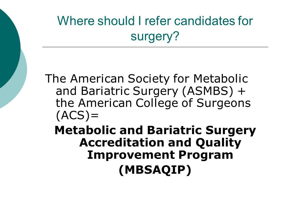 Where should I refer candidates for surgery