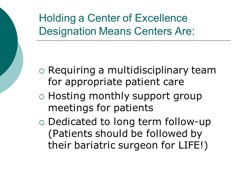 Holding a Center of Excellence Designation Means Centers Are: