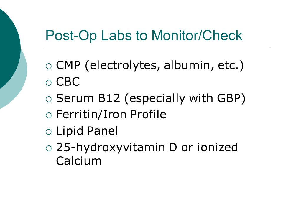 Post-Op Labs to Monitor/Check